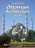 History of Ottoman Architecture, Freely, John, 1845645065