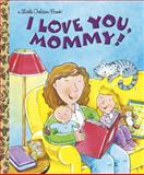 I Love You, Mommy, Edie Evans, 0307995070