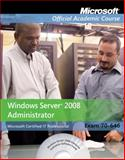 Windows Server 2008 Administrator : Exam 70-646, Microsoft Official Academic Course Staff, 0470875070