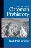 Explorations in Ottoman Prehistory 9780472095070