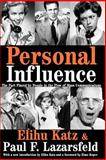 Personal Influence : The Part Played by People in the Flow of Mass Communications, Lazarsfeld, Paul F., 1412805074