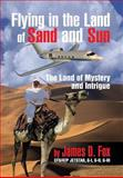 Flying in the Land of Sand and Sun, James D. Fox, 1479785075