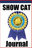 Show Cat Journal, Debbie Miller, 1493545078