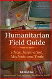 Humanitarian Field Guide: Ideas, Inspiration, Methods and Tools, Chris Stout, 1500535079
