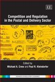 Competition and Regulation in the Postal and Delivery Sector, Paul R. Kleindorfer, 1847205070