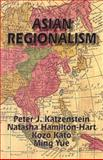 Asian Regionalism, Katzenstein, Peter J. and Hamilton-Hart, Natasha, 1885445075