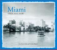 Miami: Then and Now®, Arva Moore Parks and Carolyn Klepser, 1909815071