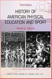 History of American Physical Education and Sport, Welch, Paula D., 0398075077