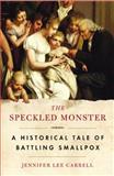 The Speckled Monster, Jennifer Lee Carrell, 0452285070
