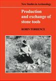 Production and Exchange of Stone Tools : Prehistoric Obsidian in the Aegean, Torrence, Robin, 0521105072