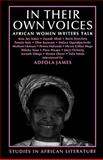 In Their Own Voices : African Women Writers Talk, James, Adeola, 0852555075