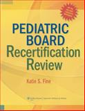 Pediatric Board Recertification Review, Fine, Katie S., 1405105070
