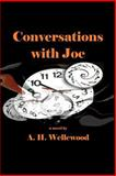 Conversations with Joe, A. Wellewood, 146376507X
