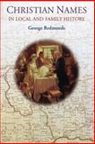 Christian Names in Local and Family History, George Redmonds, 1550025074