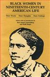 Black Women in Nineteenth-Century American Life : Their Words, Their Thoughts, Their Feelings, , 0271005076
