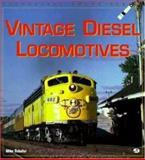 Vintage Diesel Locomotives, Mike Schafer, 0760305072