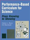 Performance-Based Curriculum for Science : From Knowing to Showing, Burz, Helen L. and Marshall, Kit, 0803965079