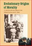 Evolutionary Origins of Morality : Cross-Disciplinary Perspectives, , 090784507X