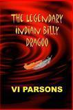 The Legendary Indian Billy Dragoo, Vi Parsons, 1481195077