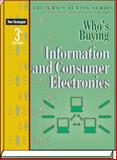 Who's Buying Information and Consumer Electronics, 3rd Ed, Editors of New Strategist Publications, 1935775073