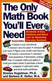 The Only Math Book You'll Ever Need, Stanley Kogelman and Barbara R. Heller, 0062725076