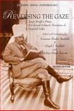 Reversing the Gaze : Amar Singh's Diary, a Colonial Subject's Narrative of Imperial India, , 0198075073