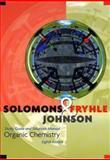 Organic Chemistry, Solomons, T. W. Graham and Fryhle, Craig B., 0471215074