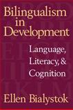 Bilingualism in Development : Language, Literacy, and Cognition, Bialystok, Ellen, 0521635071