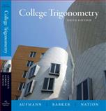 College Trigonometry, Barker, Vernon C. and Aufmann, Richard N., 061882507X