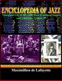 Encyclopedia of Jazz. Volume 2 : Life and Times of the 3,000 Most Prominent Singers and Musicians, De Lafayette, Maximillien, 0979975077