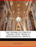 The Works of Orville Dewey, D D, Orville Dewey, 1143735072