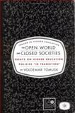 The Open World and Closed Societies : Essays on Higher Education Policies in Transition, Tomusk, Voldemar, 1403965072