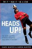 Heads Up!, Dawn Hunter and Karen Hunter, 1552775070
