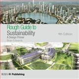 Rough Guide to Sustainability : A Design Primer, Edwards, Brian, 1859465072
