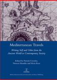Mediterranean Travels : Writing Self and Other from the Acnient World to the Contemporary Society, , 1907975071