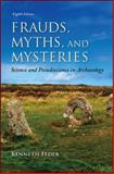 Frauds, Myths, and Mysteries: Science and Pseudoscience in Archaeology, Feder, Kenneth, 0078035074
