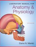 Laboratory Manual for Anatomy and Physiology, Marieb, Elaine N., 0321885074