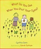 What Do You See When You Shut Your Eyes?, Cynthia Zarin, 0395765072