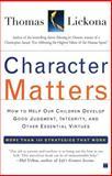 Character Matters, Thomas Lickona, 0743245075