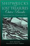 Shipwrecks and Lost Treasures: Outer Banks, Bob Brooke, 076274507X