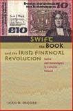 Swift, the Book, and the Irish Financial Revolution : Satire and Sovereignty in Colonial Ireland, Moore, Sean D., 0801895073