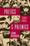 Poetics and Polemics, 1980-2005, Rothenberg, Jerome, 0817355073