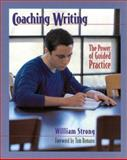 Coaching Writing : The Power of Guided Practice, Strong, William, 0867095075