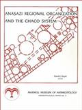 Anasazi Regional Organization and the Chaco System, , 0912535075