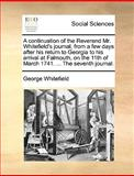 A Continuation of the Reverend Mr Whitefield's Journal, from a Few Days after His Return to Georgia to His Arrival at Falmouth, on the 11th of March, George Whitefield, 1170455077