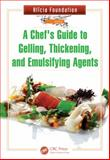 A Chef's Guide to Gelling, Thickening, and Emulsifying Agents, Toni Massanés, 1466565071