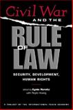 Civil War and the Rule of Law : Security, Development, Human Rights, , 1588265072