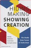 Hiding Making - Showing Creation : The Studio from Turner to Tacita Dean, Esner, Kisters, 9089645071