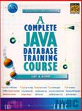 A Complete Java Database Training Course, Loy, Marc and Berry, Thomas, 0137595077