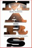 Mars : From Myth and Mystery to Recent Discoveries, Hotakainen, Markus, 0387765077